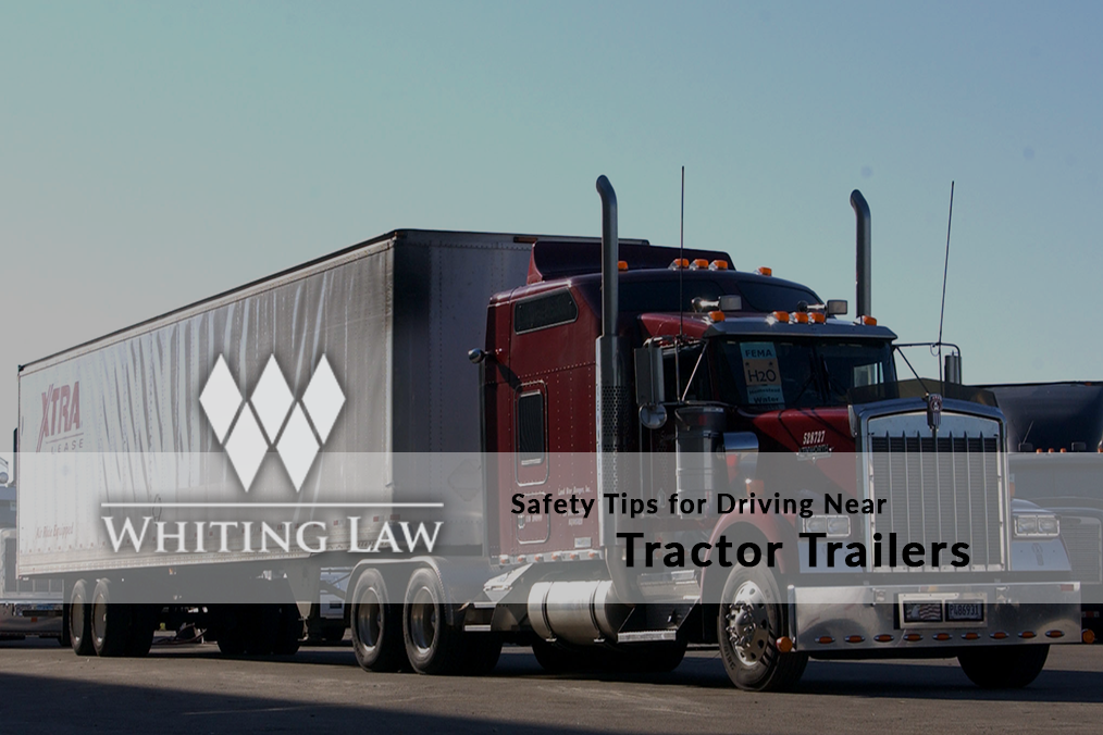 Safety Tips for Driving Near Tractor Trailers