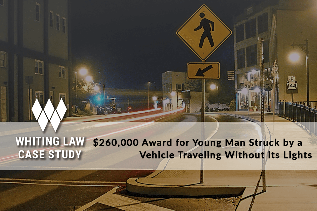 $260,000 Award for Young Man Struck by a Vehicle Traveling Without Its Lights