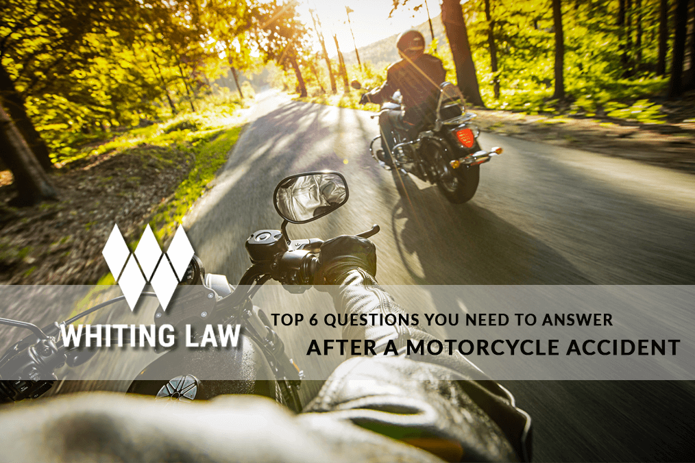 Top 6 Questions You Need to Answer After a Motorcycle Accident