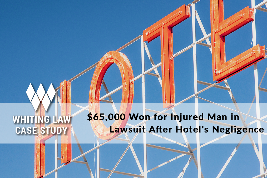 $65,000 Won for Injured Man in Lawsuit After Hotel's Negligence