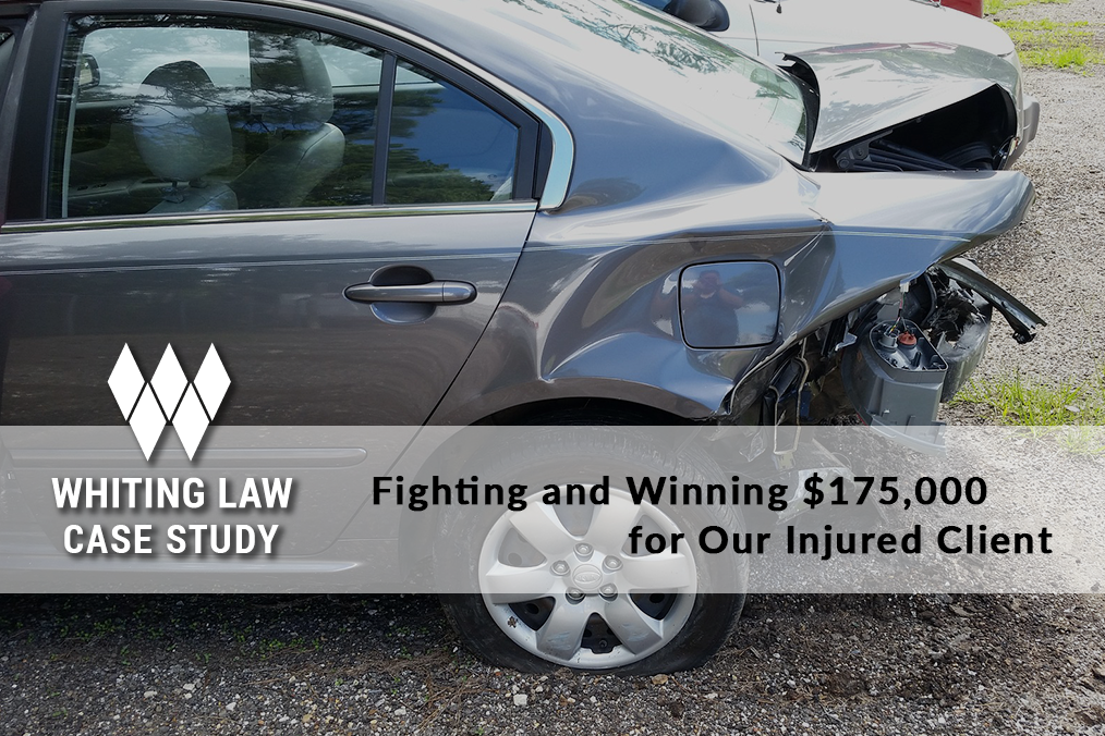 Fighting and Winning $175,000 for Our Injured Client