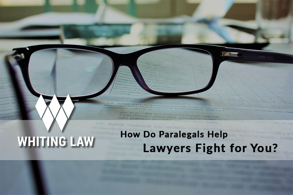 How Do Paralegals Help Lawyers Fight for You?