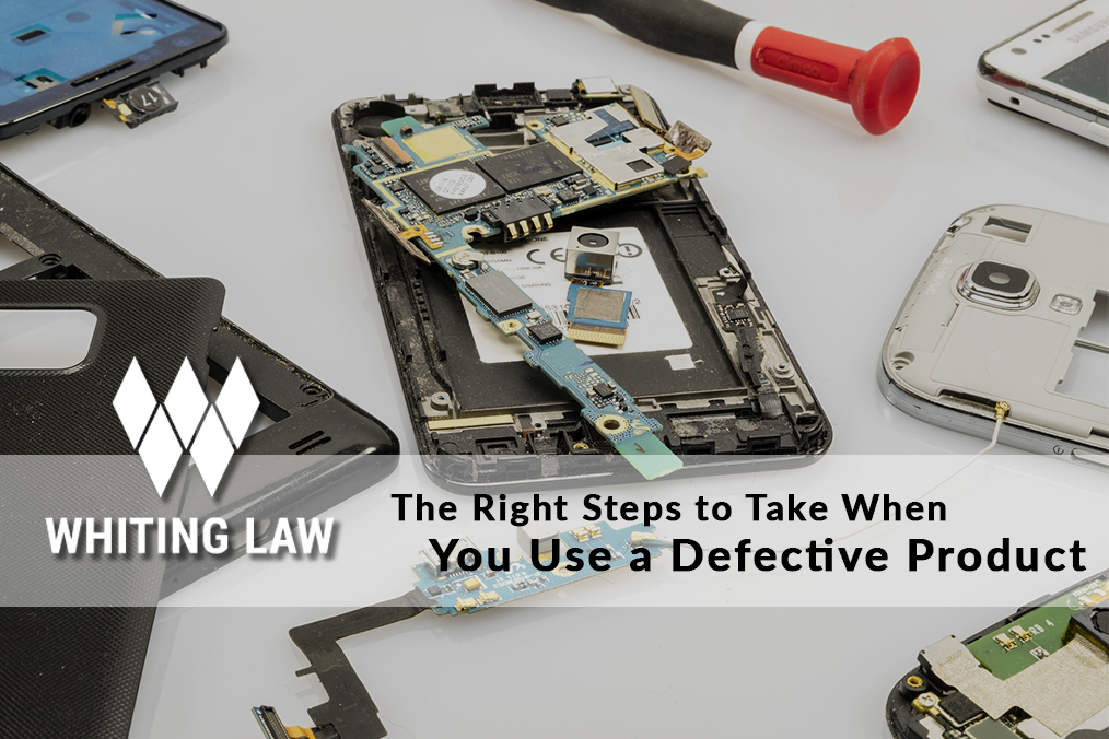 The Right Steps to Take When You Use a Defective Product